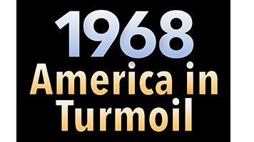 1968 - America in Turmoil